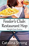 Feeder's Club: Restaurant Hop (Feeder/Feedee, Stuffing, BBW, Stuck): Weight Gain Erotica (English Edition)