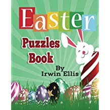 Easter Puzzles Book: Easter Word Searches, Cryptograms, Alphabet Soups, Dittos, Piece By Piece Puzzles All You Want to Challenge to Keep Your Brain Young: Volume 1
