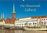 Die Hansestadt Lübeck (Wandkalender 2019 DIN A2 quer): Ansichten der Lübecker Altstadt (Monatskalender, 14 Seiten ) (CALVENDO Orte)