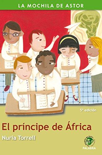 El príncipe de África (La mochila de Astor. Serie verde)