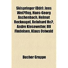 Skispringer (Ddr): Jens Weissflog, Hans-Georg Aschenbach, Helmut Recknagel, Reinhard Hess, Andre Kiesewetter, Ulf Findeisen, Klaus Ostwal