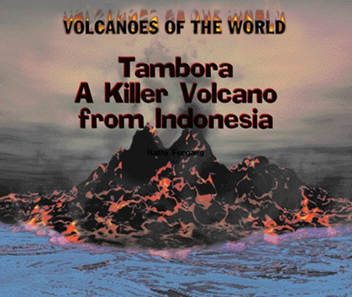 Tambora: A Killer Volcano from Indonesia (Volcanoes of the World) by Kathy Furgang (2003-01-01) par Kathy Furgang