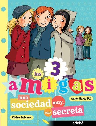 4. UNA SOCIEDAD MUY, MUY SECRETA (Las 3 amigas)