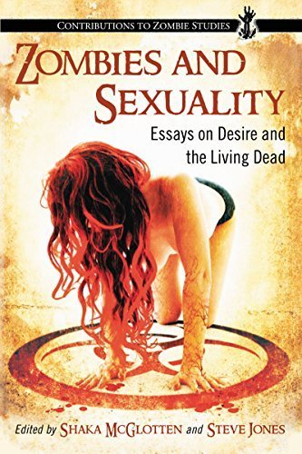 Zombies and Sexuality: Essays on Desire and the Living Dead (Contributions to Zombie Studies) by Shaka McGlotten (2014-09-10)