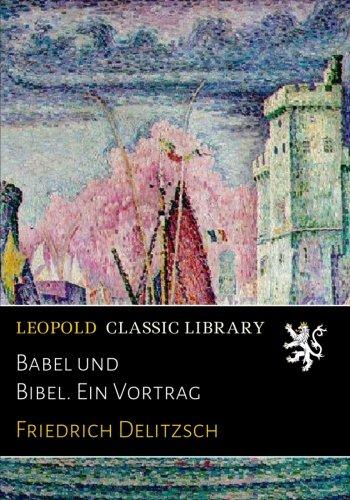 Babel und Bibel. Ein Vortrag