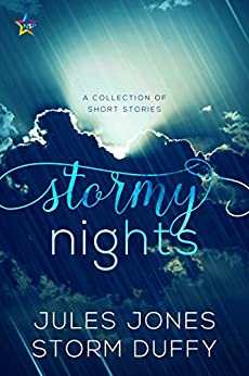 Stormy Nights: A Collection of Short Stories by [Jones, Jules, Duffy, Storm]