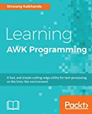 #3: Learning AWK Programming: A fast, and simple cutting-edge utility for text-processing on the Unix-like environment