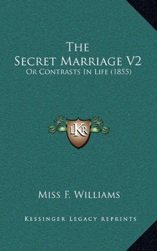 The Secret Marriage V2: Or Contrasts in Life (1855)