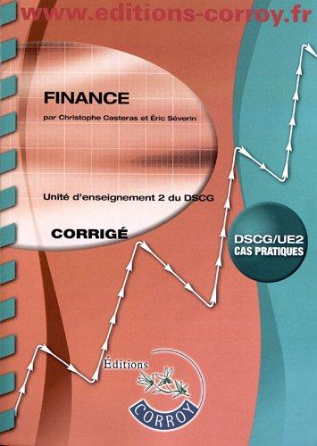 Finance - Corrigé. Unité d'enseignement 2 du DSCG. Cas pratiques.
