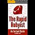 The Rapid Rubyist
