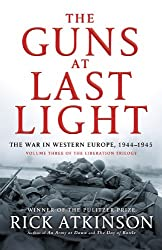 The Guns at Last Light: The War in Western Europe, 1944-1945 (Liberation Trilogy Book 3)