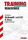Training Realschule - Mathematik 8. Klasse Gruppe I und II/III - Bayern