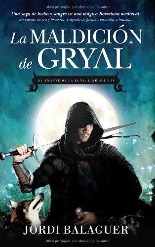 La maldición de Gryal: El Amante de la Luna (Libros I y II) (Juvenil Bestsellers) por Jordi Balaguer Miralles