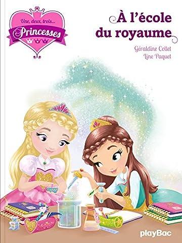Une, deux, trois... Princesses - A l'école du royaume -