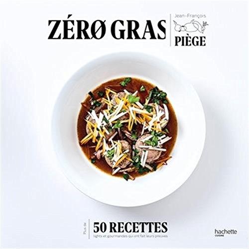 Zéro gras par Jean-François Piège