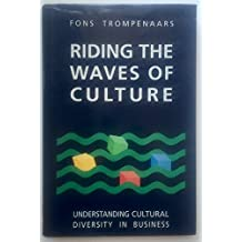 Riding The Waves Of Culture: Understanding Cultural Diversity in Business by Fons Trompenaars (1993-02-04)