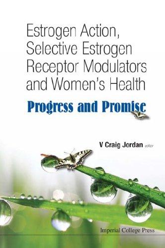 Estrogen Action, Selective Estrogen Receptor Modulators and Women's Health:Progress and Promise (English Edition) A/v-modulator