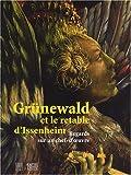 vignette de 'Gr?newald et le retable d'Issenheim (sous la direction de Pantxika Béguerie-De Paepe, Philippe Lorentz)'
