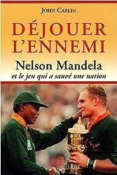 Déjouer l'ennemi : Nelson Mandela et le jeu qui a sauvé une nation