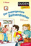Duden Leseprofi – Der supergeniale Zeitverdreher, 2. Klasse (DUDEN Leseprofi 2. Klasse)
