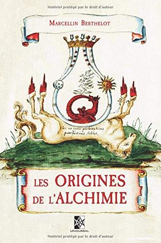 Les Origines de l'Alchimie par Marcellin Berthelot