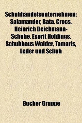 Schuhhandelsunternehmen: Salamander, Bata, Crocs, Heinrich Deichmann-Schuhe, Esprit Holdings, Schuhhaus Walder, Tamaris, Leder Und Schuh -