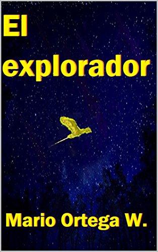 EL EXPLORADOR por Mario Ortega Wiedmaier