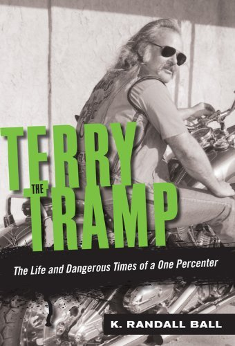 [ TERRY THE TRAMP: THE LIFE AND DANGEROUS TIMES OF A ONE PERCENTER ] Terry the Tramp: The Life and Dangerous Times of a One Percenter By Ball, K Randall ( Author ) Jul-2014 [ Paperback ]