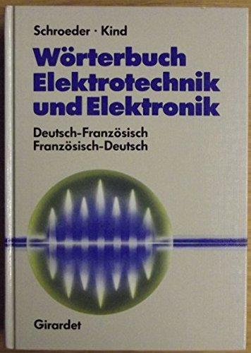 Wörterbuch Elektrotechnik und Elektronik: Deutsch-Französisch/Französisch-Deutsch