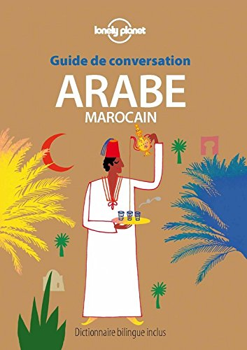 Guide de conversation Arabe marocain - 6ed par Lonely Planet LONELY PLANET