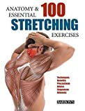 Anatomy and 100 Essential Stretching Exercises by Guillermo Seijas Albir (2015-10-01)