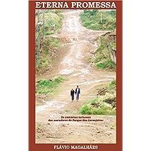Eterna Promessa: Os caminhos tortuosos dos moradores do Parque das Laranjeiras (Portuguese Edition)