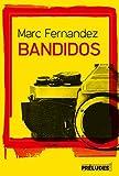 """Afficher """"Bandidos"""""""