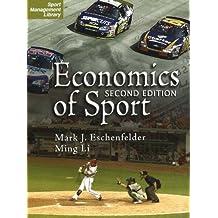 The Economics of Sport (Sport Management Library) by Mark J. Eschenfelder (2006-12-31)