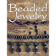 Quick & Easy Beaded Jewelry (Beadwork Books) by Elizabeth Gourley (2002-06-01)