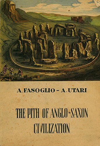 The Pith of Anglo-saxon Civilization.
