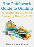 The Patchwork Guide to Quilting: A Beginners Guide for Learning How to Quilt (Craft Instructables Book 2) best price on Amazon @ Rs. 0