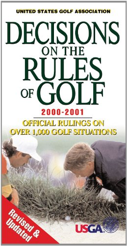 Decisions on the Rules of Golf 2000-2001: Official Rulings on Over 1,000 Golf Situations por United States Golf Association