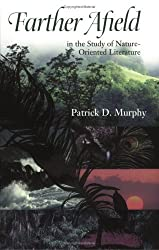 Farther Afield in the Study of Nature-Oriented Literature (Under the Sign of Nature) by Patrick D. Murphy (2000-02-29)