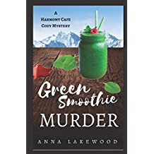 Green Smoothie Murder (Harmony Cafe Cozy Mystery, Band 1)