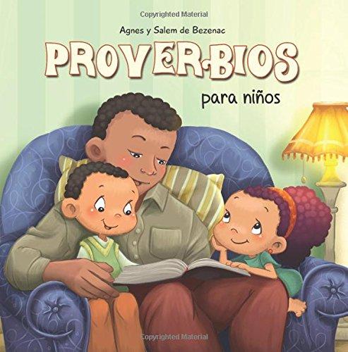 Proverbios para niños: Sabiduría Bíblica para niños: Volume 9 (Capítulos de la Biblia para niños) por Agnes de Bezenac