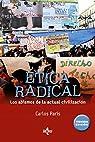Ética radical: Los abismos de la actual civilización par París