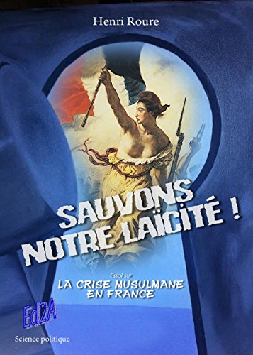 Sauvons notre laïcité ! Essai sur la crise musulmane en France