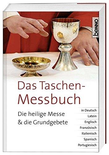 Das Taschen-Messbuch: Die heilige Messe und die Grundgebete in Deutsch, Latein, Englisch, Französisch, Italienisch, Spanisch, Portugiesisch