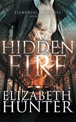 A Hidden Fire: Elemental Mysteries Book One by Elizabeth Hunter (2012-07-28)