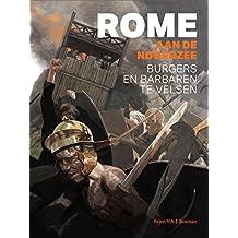Rome Aan de Noordzee: Burgers En Barbaren Te Velsen