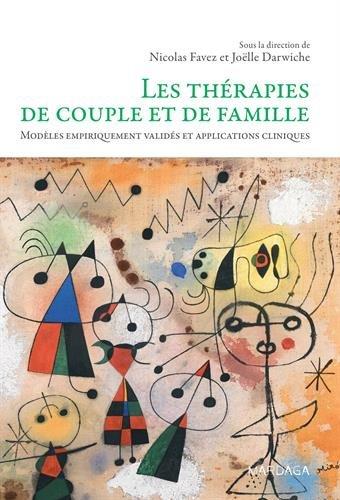 Les thérapies de couple et de famille. Modèles empiriquement validés et applications cliniques