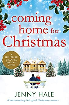 Coming Home for Christmas: A heartwarming feel good Christmas romance by [Hale, Jenny]