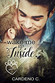 Wake Me Up Inside: An Alpha Shifter Gay Romance (Mates Collection Book 1) by [C., Cardeno]