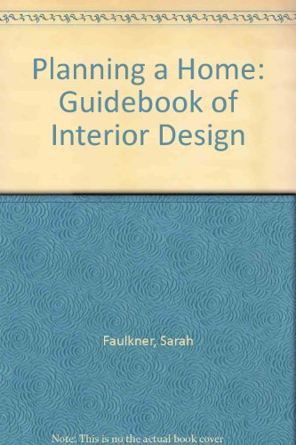 Planning a Home: Guidebook of Interior Design by Sarah Faulkner (1979-06-05)